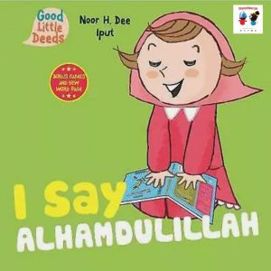 I Say Alhamdulillah Good little Deeds Activity Books