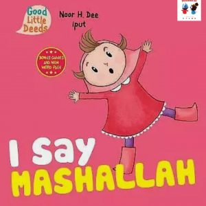 I Say Mashallah (Good little Deeds) Activity Books